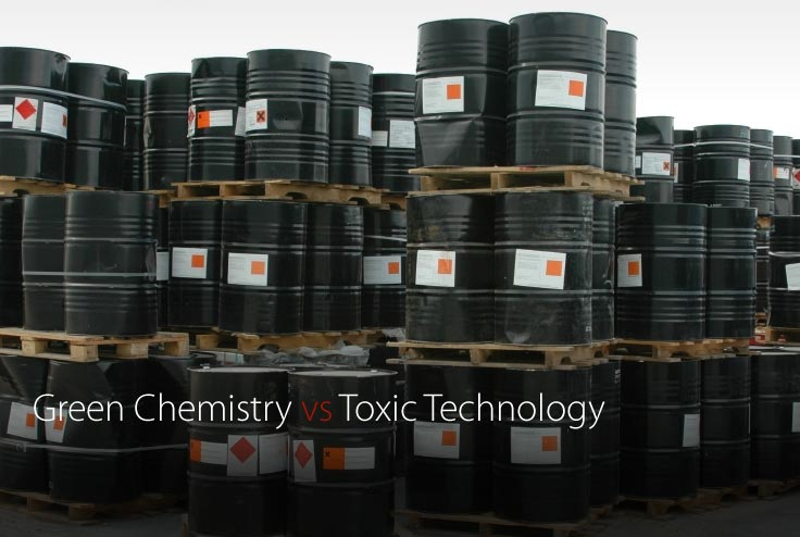 Green Chemistry vs. Toxic Technology
