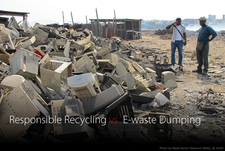 Responsible Recycling vs. E-waste Dumping